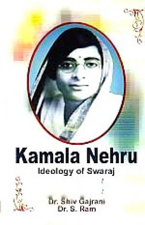 Kamala Nehru: Ideology of Swaraj