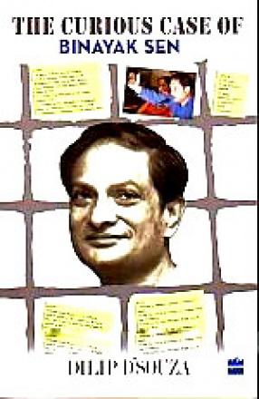 The Curious Case of Binayak Sen