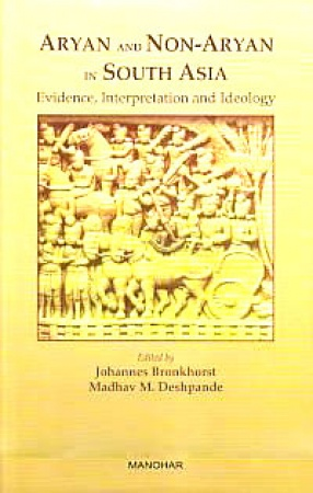 Aryan and Non-Aryan in South Asia: Evidence, Interpretation and Ideology