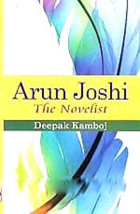 Arun Joshi: The Novelist