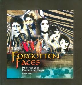 Forgotten Faces: Daring Women of Pakistan's Folk Theatre