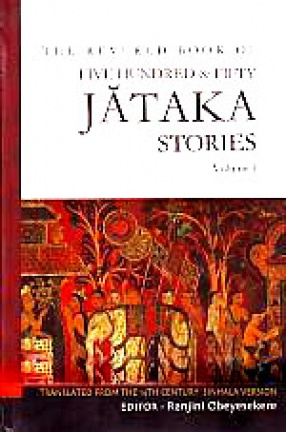 The Revered Book of Five Hundred & Fifty Jataka Stories: Translated from the 14th Century Sinhala Version