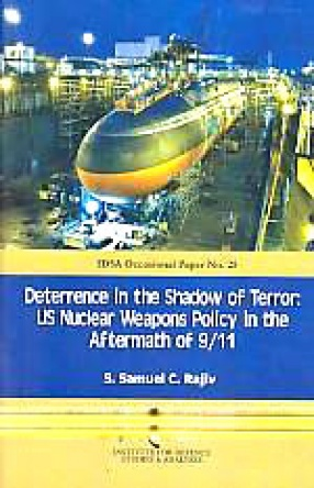 Deterrence in the Shadow of Terror: US Nuclear Weapons Policy in the Aftermath of 9/11
