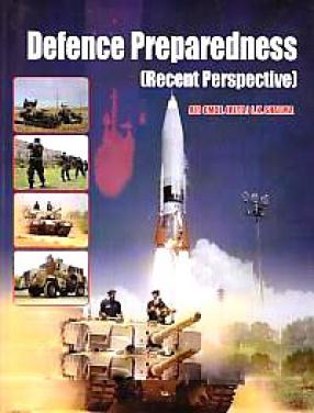 Defence Preparedness: Recent Perspective