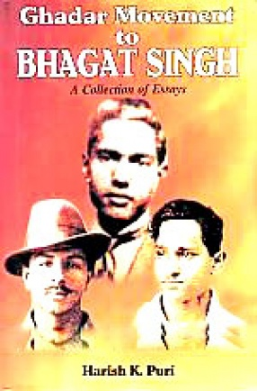 Ghadar Movement to Bhagat Singh: A Collection of Essays