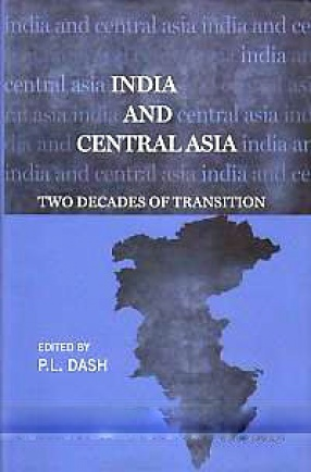 India and Central Asia: Two Decades of Transition