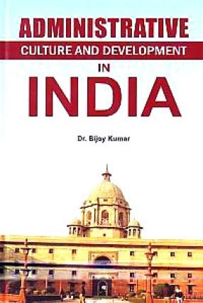 Administrative Culture and Development in India