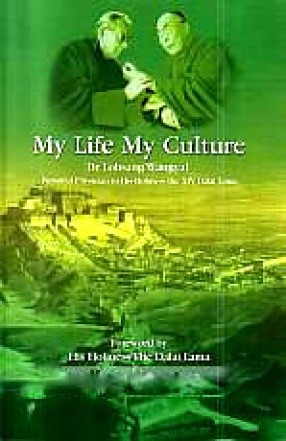 My Life, My Culture: Autobiography and Lectures on the Relationship between Tibetan Medicine, Buddhist Philosophy and Tibetan Astrology and Astronomy