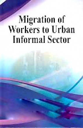 Migration of Workers to Urban Informal Sector