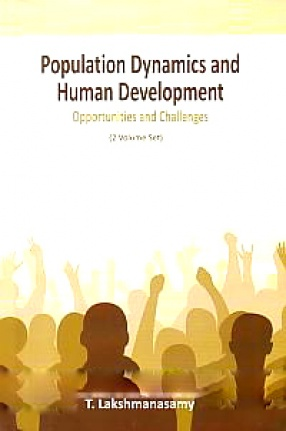 Population Dynamics and Human Development: Opportunities and Challenges (In 2 Volumes)
