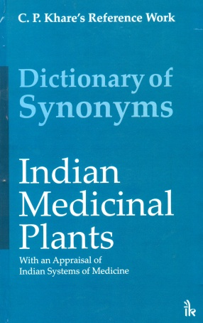 Dictionary of Synonyms Indian Medicinal Plants: Incorporating an Appraisal of Indian Systems of Medicine