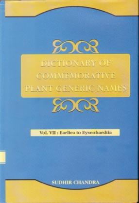 Dictionary of Commemorative Plant Generic Names: Volume VII: Earliea to Eysenhardtia