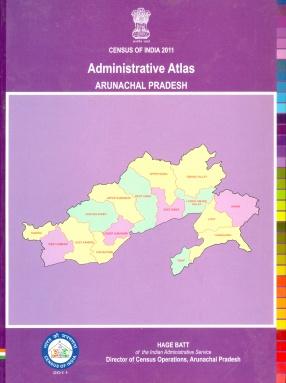 Administrative Atlas, Arunachal Pradesh