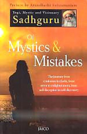 Of Mystics and Mistakes: The Journey from Confusion to Clarity, from Error to Enlightenment, from Self-Deception to Self-Discovery