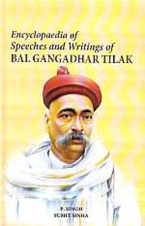 Encyclopaedia of Speeches and Writings of Bal Gangadhar Tilak (In 2 Volumes)