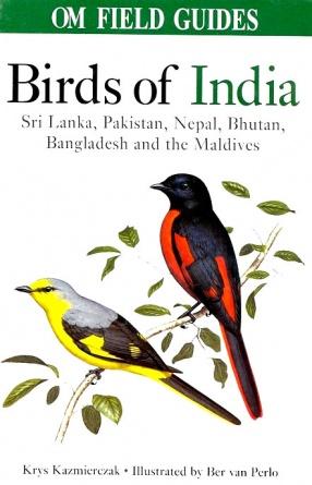 Om Field Guides: Birds of India, Sri Lanka, Pakistan, Nepal, Bhutan, Bangladesh and the Maldives