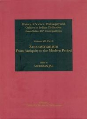 Zoroastrianism: From Antiquity to the Modern Period