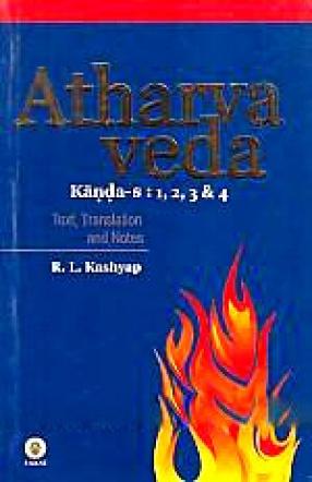 Atharva Veda Samhita: Kanda-s 1-4: Text in Devanagari, Translation and Notes