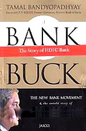 A Bank for the Buck: The New Bank Movement & the Untold Story of the Making of India's Most Valued Bank
