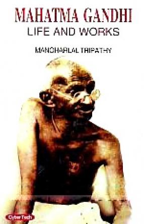 Mahatma Gandhi: Life and Works