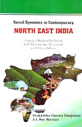 Social Dynamics in Contemporary North-East India: A Study of Regional Exclusion, Self-Determination Movements and Ethnic Violence