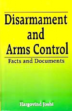 Disarmament and Arms Control: Facts and Documents