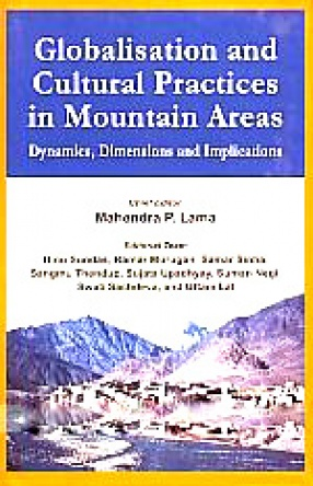 Globalisation and Cultural Practices in Mountain Areas: Dynamics, Dimensions and Implications