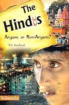 The Hindus: Aryans or Non-Aryans