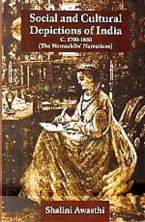 Social and Cultural Depictions of India, C. 1700-1850: The Memsahibs' Narrations