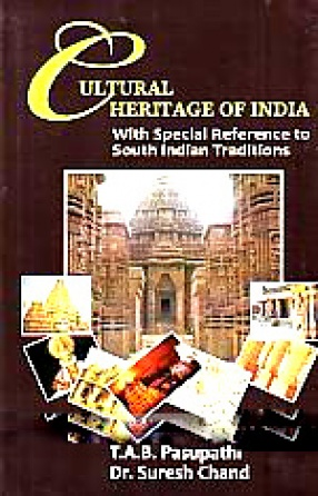 Cultural Heritage of India: With Special Reference to South Indian Traditions