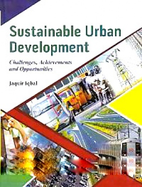Sustainable Urban Development: Challenges, Achievements and Opportunities