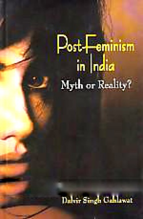 Post-Feminism in India: Myth or Reality