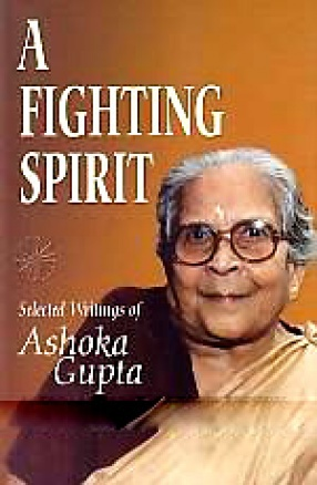 A Fighting Spirit: Selected Writings of Ashoka Gupta