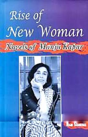 Rise of New Women: Novels of Manju Kapur
