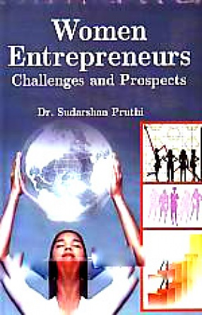 Women Entrepreneurs: Challenges and Prospects