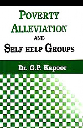 Poverty Alleviation and Self Help Groups: A Case Study of Kangra District of Himachal Pradesh