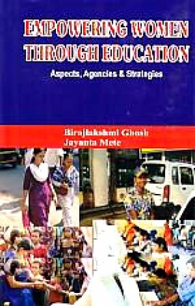 Empowering Women Through Education: Aspects, Agencies and Strategies
