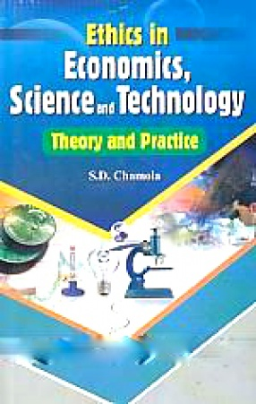 Ethics in Economics, Science and Technology: Theory and Practice