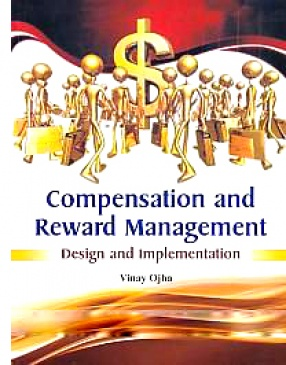 Compensation and Reward Management: Design and Implementation