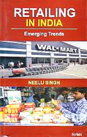 Retailing in India: Emerging Trends