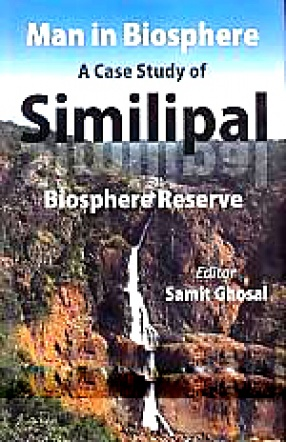 Man in Biosphere: A Case Study of Similipal Biosphere Reserve