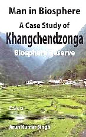 Man in Biosphere: A Case Study of Khangchendzonga Biosphere Reserve