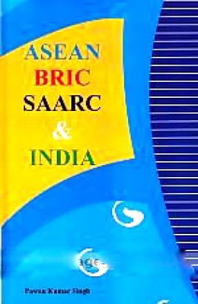 ASEAN, BRIC, SAARC and India