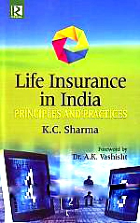 Life Insurance in India: Principles and Practices