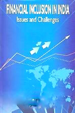 Financial Inclusion in India: Issues and Challenges