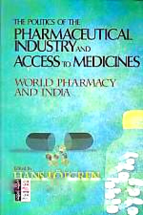 The Politics of the Pharmaceutical Industry and Access to Medicines: World Pharmacy and India