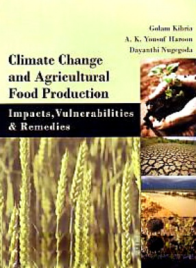 Climate Change and Agricultural Food Production: Impacts, Vulnerabilities & Remedies