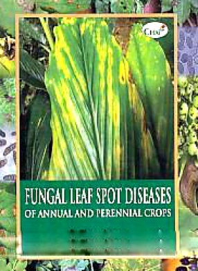 Fungal Leaf Spot Diseases of Annual and Perennial Crops