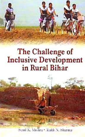 The Challenge of Inclusive Development in Rural Bihar