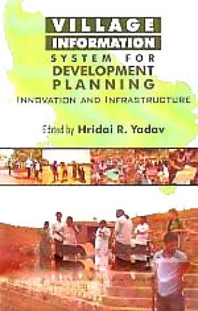 Village Information System for Development Planning: Innovation and Infrastructure